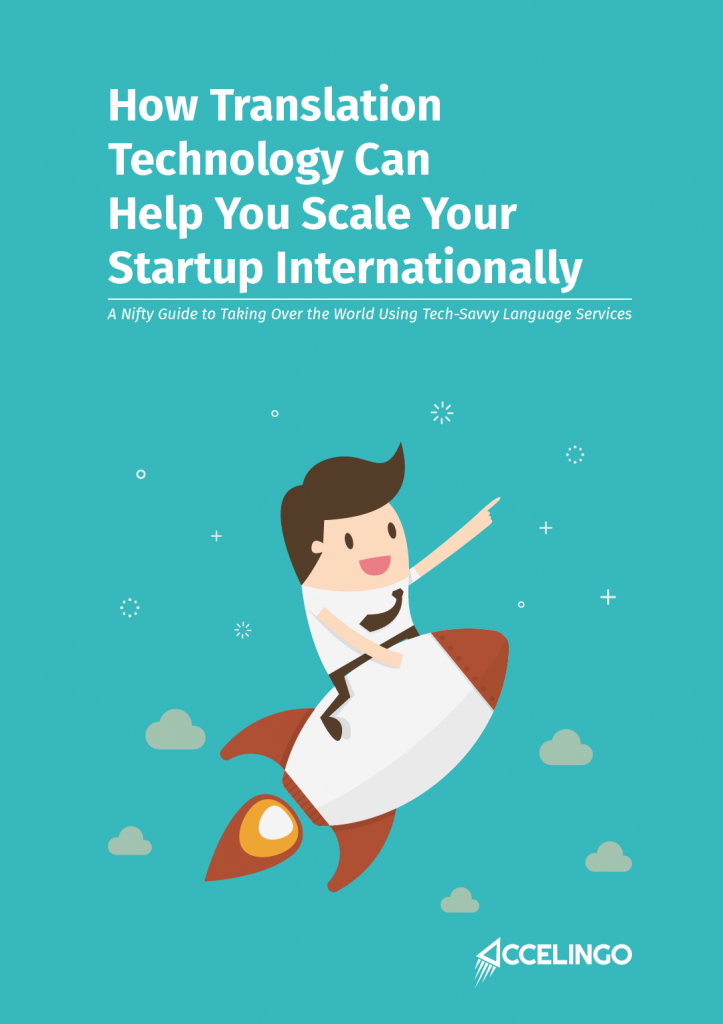 How Translation Technology Can Help You Scale Your Startup Internationally